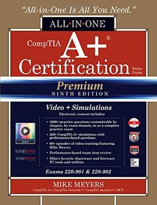 CompTIA A+ Certification All-in-One Exam Guide, Premium Ninth Edition (Exams 220-901 & 220-902) with Online Performance-Based Simulations and Video Training-cover