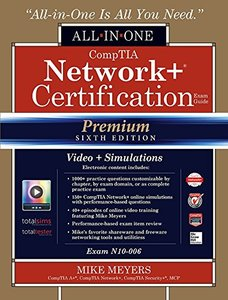 CompTIA Network+ Certification All-in-One Exam Guide (Exam N10-006), Premium Sixth Edition with Online Performance-Based Simulations and Video Training-cover