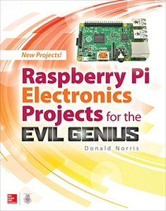 Raspberry Pi Electronics Projects for the Evil Genius (Tab)-cover