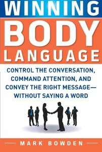 Winning Body Language: Control the Conversation, Command Attention, and Convey the Right Message without Saying a Word (Paperback)-cover