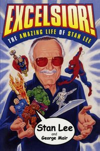 Excelsior!: The Amazing Life of Stan Lee Paperback – May 7, 2002-cover