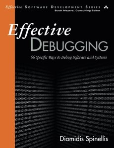 Effective Debugging: 66 Specific Ways to Debug Software and Systems (Paperback)-cover