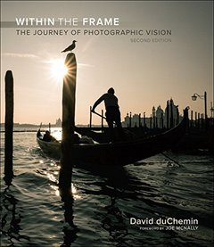 Within the Frame: The Journey of Photographic Vision (2nd Edition) (Voices That Matter)-cover