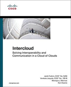 Intercloud: Solving Interoperability and Communication in a Cloud of Clouds (Networking Technology)-cover