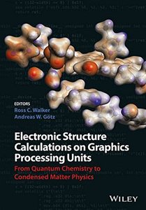 Electronic Structure Calculations on Graphics Processing Units: From Quantum Chemistry to Condensed Matter Physics-cover