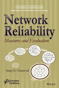 Network Reliability: Measures and Evaluation (Performability Engineering Series)-cover