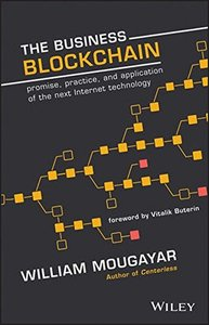 The Business Blockchain: Promise, Practice, and Application of the Next Internet Technology (Hardcover)-cover