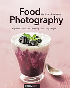 Food Photography: ABeginner'sGuide to Creating Appetizing Images-cover