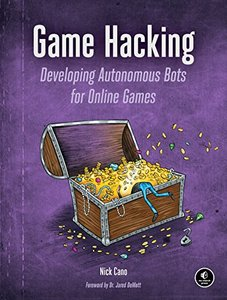 Game Hacking: Developing Autonomous Bots for Online Games (Paperback)-cover