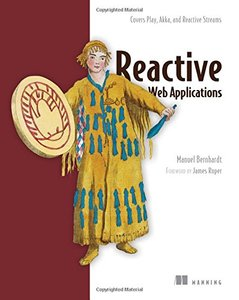 Reactive Web Applications: Covers Play, Akka, and Reactive Streams-cover