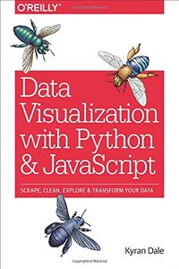 Data Visualization with Python and JavaScript: Scrape, Clean, Explore & Transform Your Data-cover