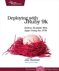 Deploying with JRuby 9k: Deliver Scalable Web Apps Using the JVM-cover