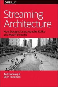 Streaming Architecture: New Designs Using Apache Kafka and MapR Streams-cover