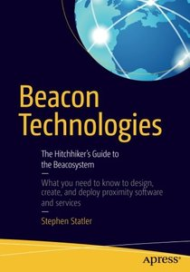 Beacon Technologies: The Hitchhiker's Guide to the Beacosystem-cover