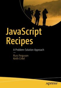 JavaScript Recipes: A Problem-Solution Approach-cover