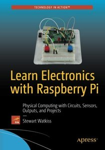 Learn Electronics with Raspberry Pi: Physical Computing with Circuits, Sensors, Outputs, and Projects-cover