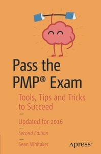 Pass the PMP® Exam: Tools, Tips and Tricks to Succeed-cover