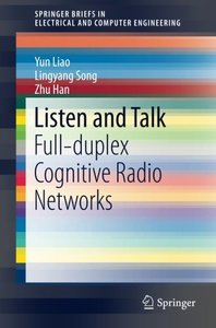 Listen and Talk: Full-duplex Cognitive Radio Networks (SpringerBriefs in Electrical and Computer Engineering)-cover