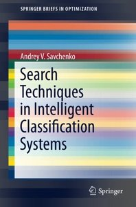 Search Techniques in Intelligent Classification Systems (SpringerBriefs in Optimization)-cover