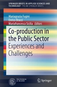 Co-production in the Public Sector: Experiences and Challenges (SpringerBriefs in Applied Sciences and Technology)