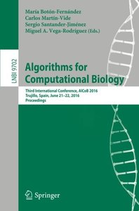 Algorithms for Computational Biology: Third International Conference, AlCoB 2016, Trujillo, Spain, June 21-22, 2016, Proceedings (Lecture Notes in Computer Science)-cover