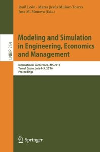 Modeling and Simulation in Engineering, Economics and Management: International Conference, MS 2016, Teruel, Spain, July 4-5, 2016, Proceedings (Lecture Notes in Business Information Processing)-cover