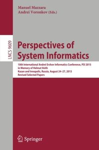 Perspectives of System Informatics: 10th International Andrei Ershov Informatics Conference, PSI 2015, in Memory of Helmut Veith, Kazan and Innopolis, ... Papers (Lecture Notes in Computer Science)-cover