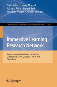 Immersive Learning Research Network: Second International Conference, iLRN 2016 Santa Barbara, CA, USA, June 27 - July 1, 2016 Proceedings (Communications in Computer and Information Science)-cover