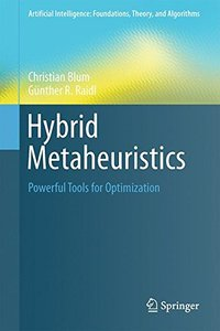 Hybrid Metaheuristics: Powerful Tools for Optimization (Artificial Intelligence: Foundations, Theory, and Algorithms)-cover