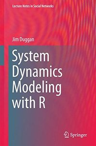 System Dynamics Modeling with R (Lecture Notes in Social Networks)-cover
