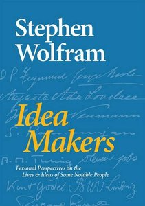 Idea Makers: Personal Perspectives on the Lives & Ideas of Some Notable People-cover