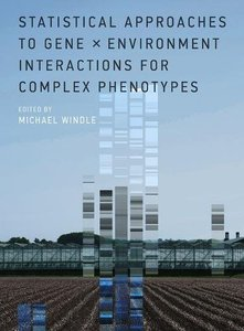 Statistical Approaches to Gene x Environment Interactions for Complex Phenotypes (MIT Press)-cover