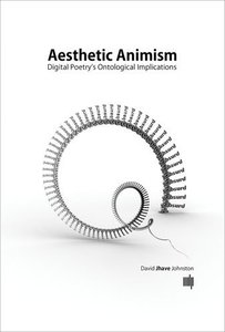 Aesthetic Animism: Digital Poetry's Ontological Implications (MIT Press)-cover