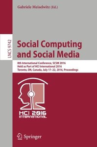 Social Computing and Social Media: 8th International Conference, SCSM 2016, Held as Part of HCI International 2016, Toronto, ON, Canada, July 17-22, ... (Lecture Notes in Computer Science)-cover