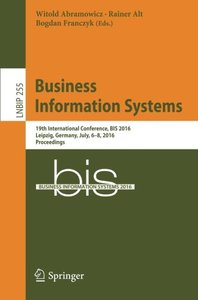 Business Information Systems: 19th International Conference, BIS 2016, Leipzig, Germany, July, 6-8, 2016, Proceedings (Lecture Notes in Business Information Processing)-cover