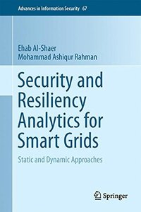 Security and Resiliency Analytics for Smart Grids: Static and Dynamic Approaches (Advances in Information Security)-cover