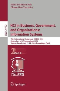 HCI in Business, Government, and Organization: Information Systems: Third International Conference, HCIBGO 2016, Held as Part of HCI International ... Part II (Lecture Notes in Computer Science)-cover