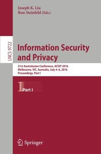 Information Security and Privacy: 21st Australasian Conference, ACISP 2016, Melbourne, VIC, Australia, July 4-6, 2016, Proceedings, Part I (Lecture Notes in Computer Science)-cover