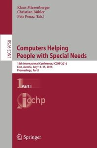 Computers Helping People with Special Needs: 15th International Conference, ICCHP 2016, Linz, Austria, July 13-15, 2016, Proceedings, Part I (Lecture Notes in Computer Science)-cover