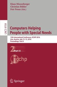 Computers Helping People with Special Needs: 15th International Conference, ICCHP 2016, Linz, Austria, July 13-15, 2016, Proceedings, Part II (Lecture Notes in Computer Science)
