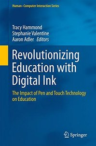 Revolutionizing Education with Digital Ink: The Impact of Pen and Touch Technology on Education (Human-Computer Interaction Series)