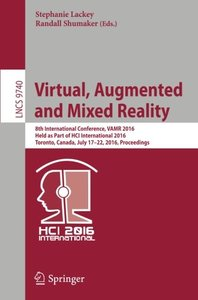Virtual, Augmented and Mixed Reality: 8th International Conference, VAMR 2016, Held as Part of HCI International 2016, Toronto, Canada, July 17-22, ... (Lecture Notes in Computer Science)-cover