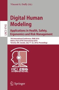 Digital Human Modeling: Applications in Health, Safety, Ergonomics and Risk Management: 7th International Conference, DHM 2016, Held as Part of HCI ... (Lecture Notes in Computer Science)-cover
