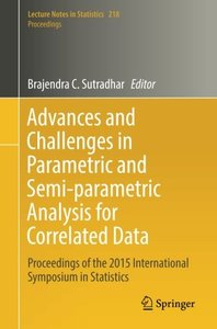 Advances and Challenges in Parametric and Semi-parametric Analysis for Correlated Data: Proceedings of the 2015 International Symposium in Statistics (Lecture Notes in Statistics)-cover