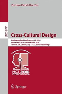 Cross-Cultural Design: 8th International Conference, CCD 2016, Held as Part of HCI International 2016, Toronto, ON, Canada, July 17-22, 2016, Proceedings (Lecture Notes in Computer Science)-cover