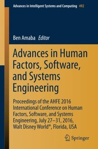 Advances in Human Factors, Software, and Systems Engineering: Proceedings of the AHFE 2016 International Conference on Human Factors, Software, and ... in Intelligent Systems and Computing)-cover
