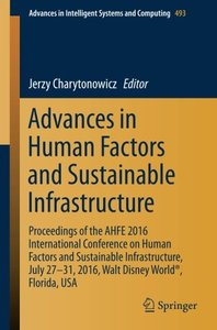 Advances in Human Factors and Sustainable Infrastructure: Proceedings of the AHFE 2016 International Conference on Human Factors and Sustainable ... in Intelligent Systems and Computing)-cover