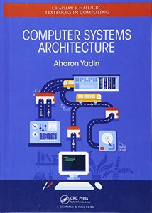 Computer Systems Architecture (Chapman & Hall/CRC Textbooks in Computing)-cover