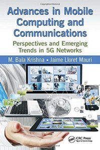 Advances in Mobile Computing and Communications: Perspectives and Emerging Trends in 5G Networks-cover