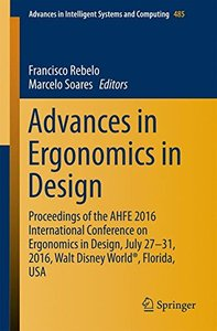 Advances in Ergonomics in Design: Proceedings of the Ahfe 2016 International Conference on Ergonomics in Design, July 27-31, 2016, Walt Disney ... in Intelligent Systems and Computing)-cover